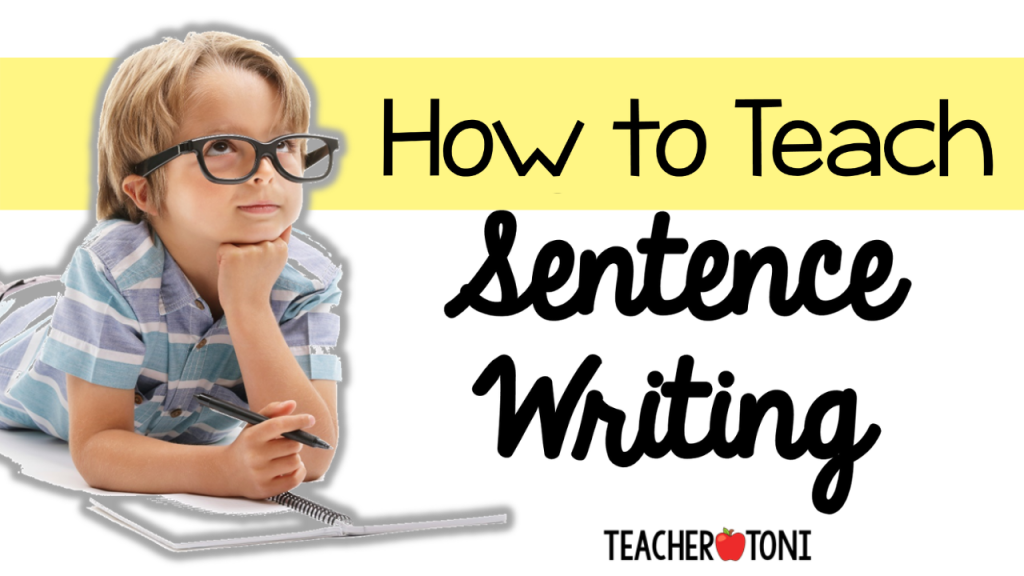 how to teach sentence writing