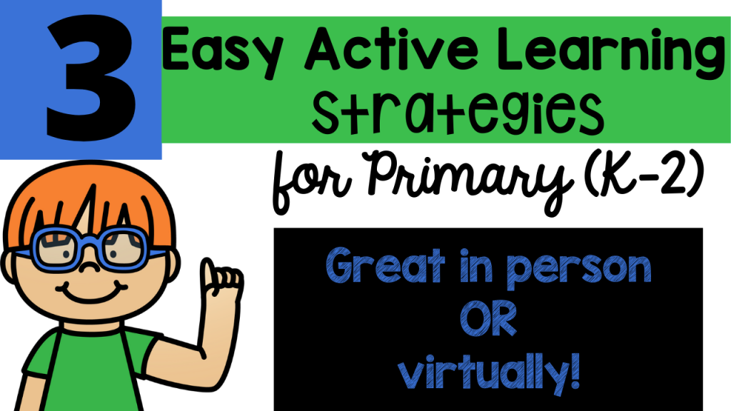 active learning strategies primary kindergarten first second grade pre-k classroom school distance learning Toni Mullins Teacher Toni active learning definition strategies games