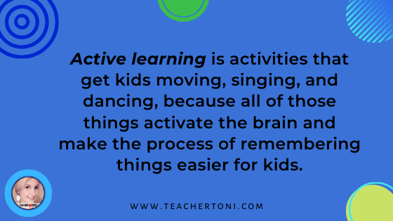 Definition of active learning to get kids moving, singing, and dancing to activate the brain active learning strategies definition primary pre-k kindergarten first grade second grade students teacher classroom school Teacher Toni Toni Mullins what is active learning active learning games virtual learning distance learning