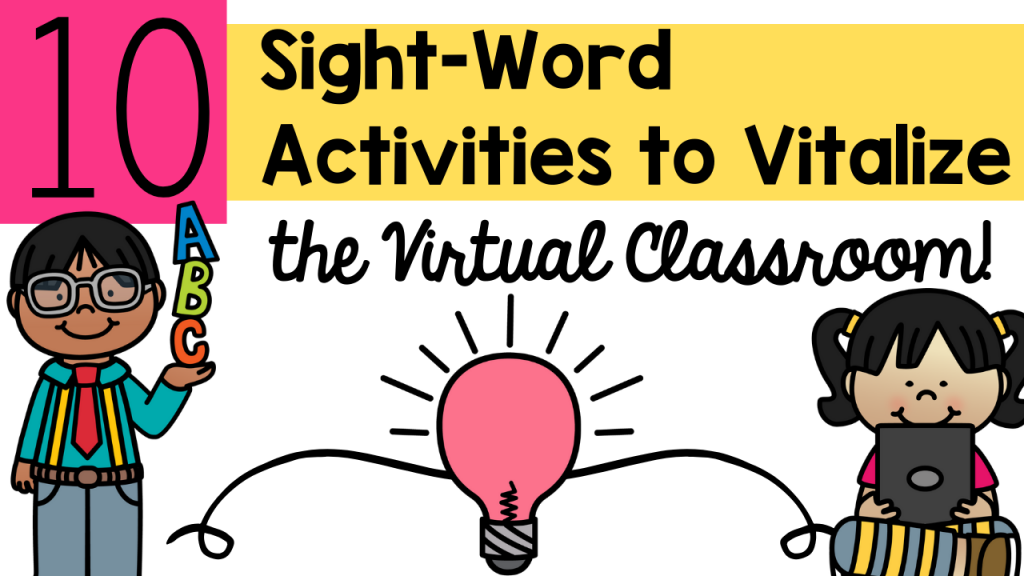 sight-words, virtual, sight-word activities, strategies, engagement, primary, classroom, kindergarten, pre-k, first grade, second grade, distance learning, teacher, Teacher Toni, students