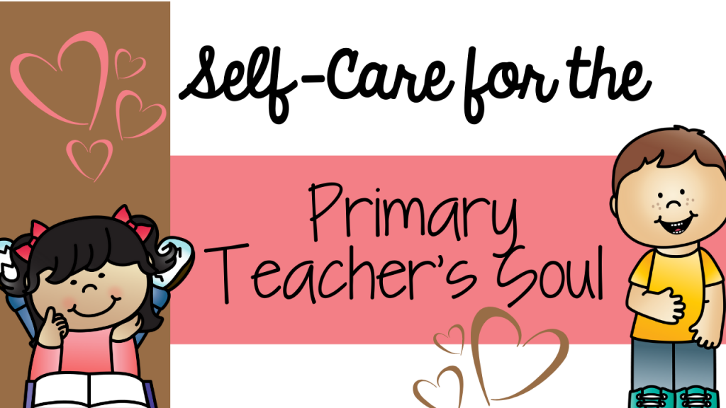self-care, what is self-care, self-care for teachers, self-talk, positivity, negativity, primary teacher, classroom, kindergarten, pre-k, pre-kindergarten, Teacher Toni