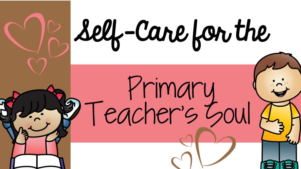 self-care, what is self-care, self-care for teachers, self-talk, positivity, negativity, primary teacher, classroom, kindergarten, pre-k, pre-kindergarten, Teacher Toni