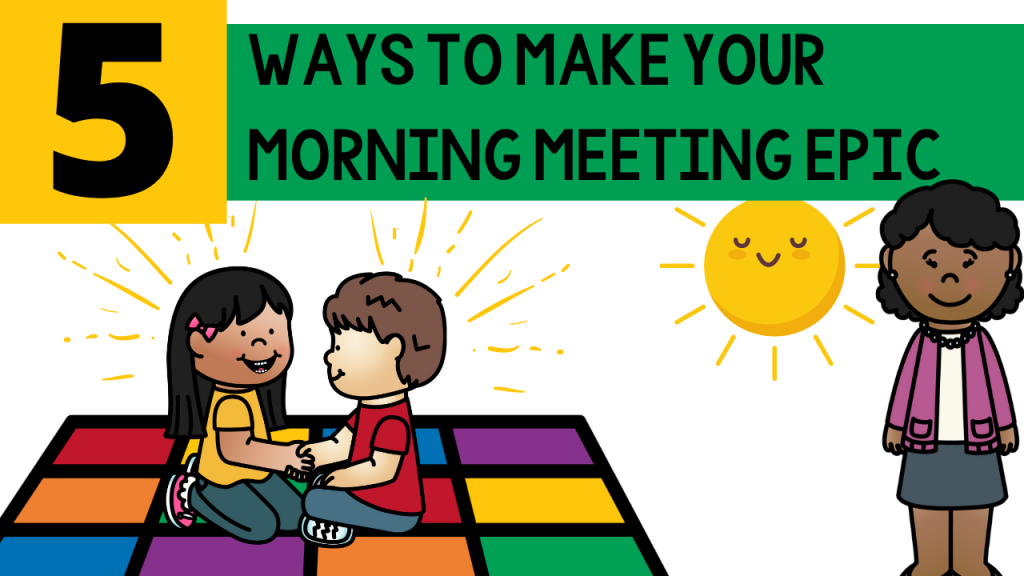 morning meeting, primary, pre-kindergarten, kindergarten, first grade, second grade, teacher, routine, SEL, social emotional learning, joy, differentiation, relationships, classroom management