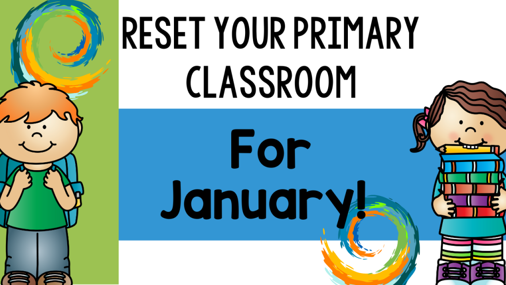 reset, January, after Christmas break, primary, classroom, teach, teacher, pre-k, pre-kindergarten, kindergarten, first grade, second grade, Teacher Toni, goal, goals, rewards, communication, routines