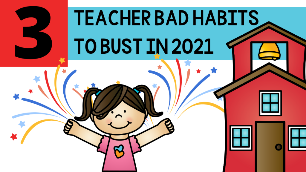 habits, bad habits, new year, resolutions, time management, negativity, staying late, primary, teacher, pre-k, pre-kindergarten, preschool, kindergarten, first grade, second grade