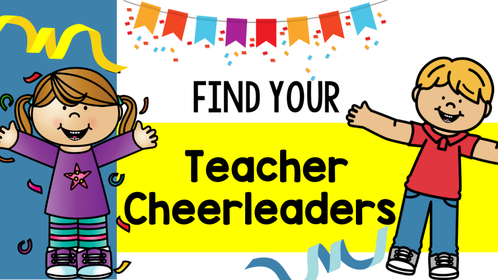 primary, teacher, cheerleader, encouragement, motivation, support, unsupported, how to find people to encourage you, burnout, kindergarten, first grade, second grade, Teacher Toni