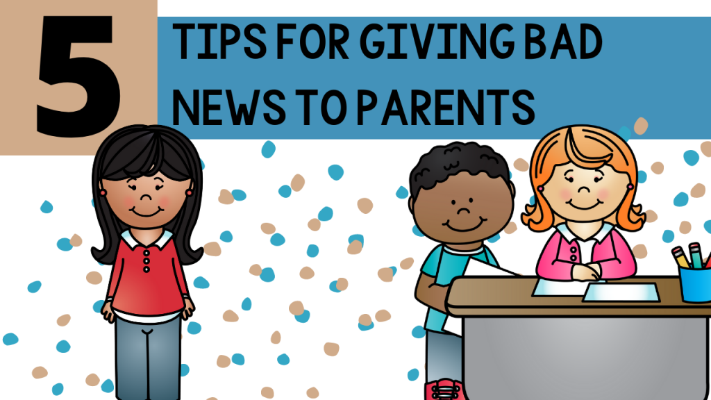 bad news, hard conversations, relationships, how to give parents bad news, teacher, teaching, primary, kindergarten, first grade, second grade, Teacher Toni