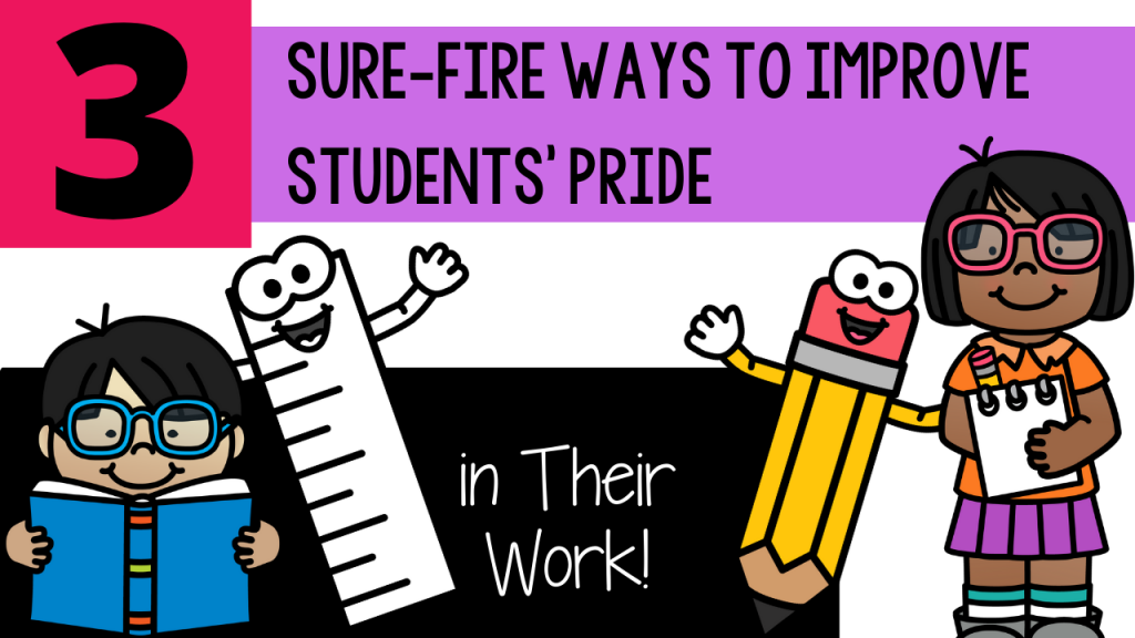 classroom management, behavior, pride, student pride, pride in work, effort, primary, kindergarten, first grade, second grade, Teacher Toni, feedback, praise, student work