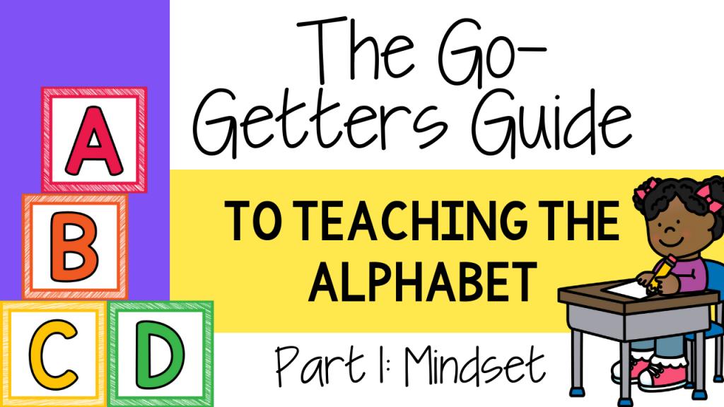 primary, class, classroom, teach, teacher, alphabet, pre-k, preschool, kindergarten, first grade, second grade, Teacher Toni, mindset, letter, letters
